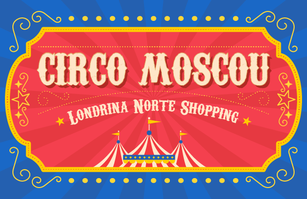 Circo Moscou no Londrina Norte Shopping